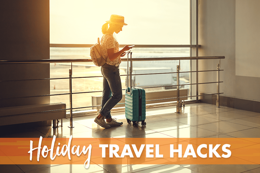 Holiday Travel Hacks